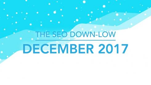 The SEO Down-Low December 2017