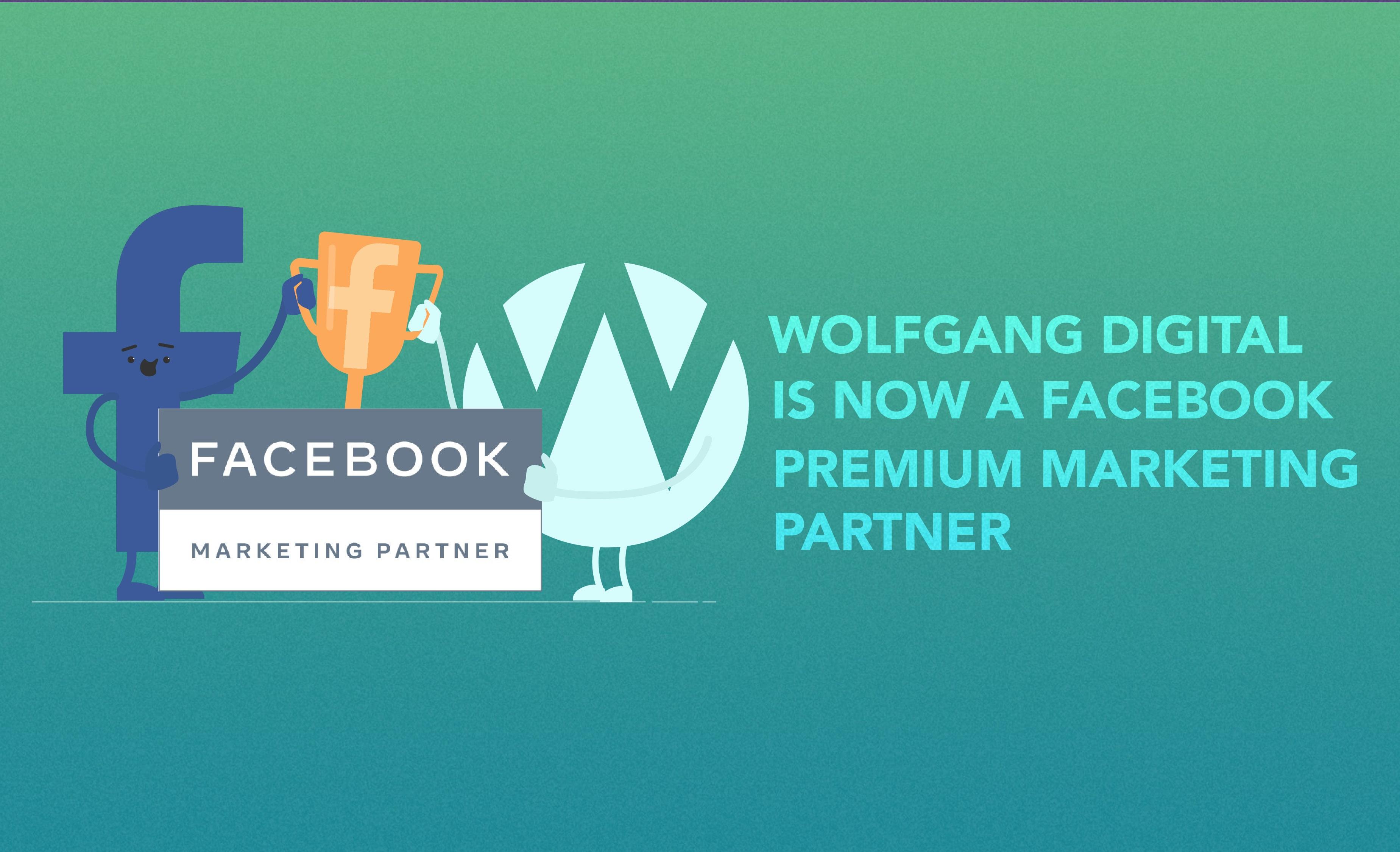 Wolfgang Digital is now a Facebook Premium Marketing Partner