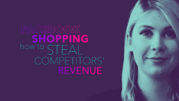 Wolfgang Essentials 2017 Video: Facebook Shopping - How To Steal Competitors' Revenue