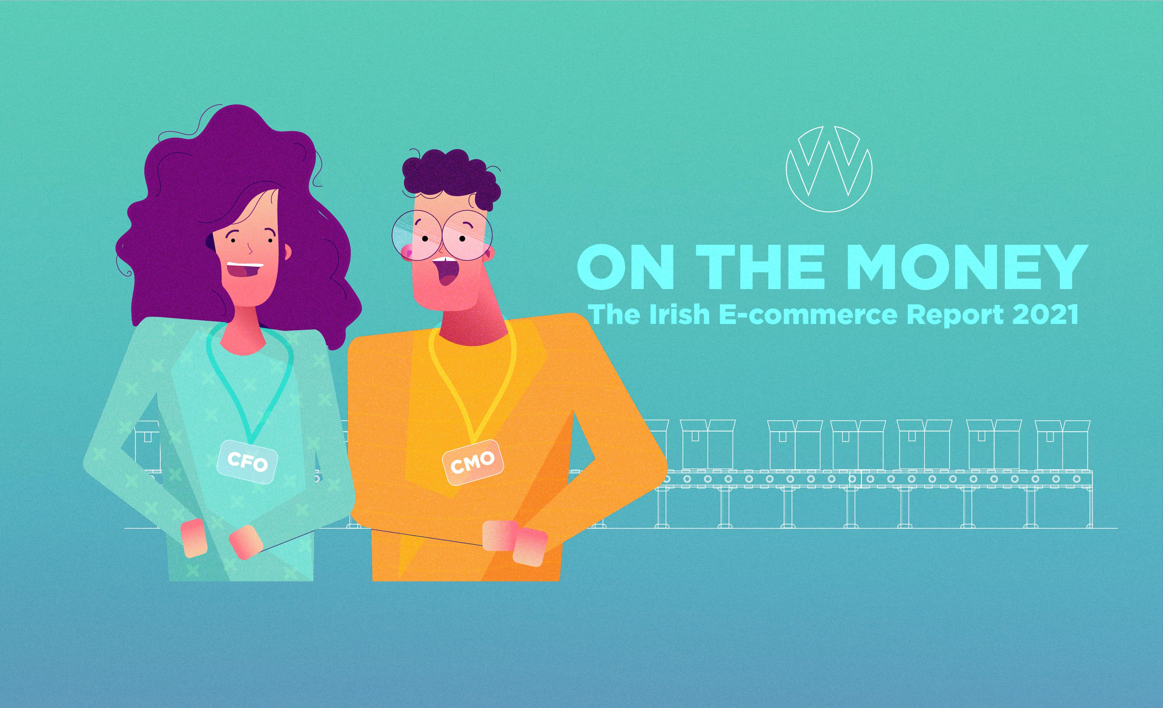 On The Money: The Irish E-commerce Report 2021