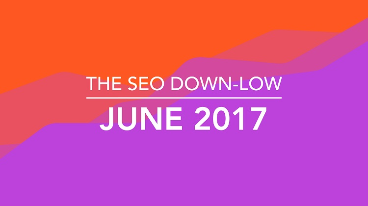 The SEO Down Low - June 2017