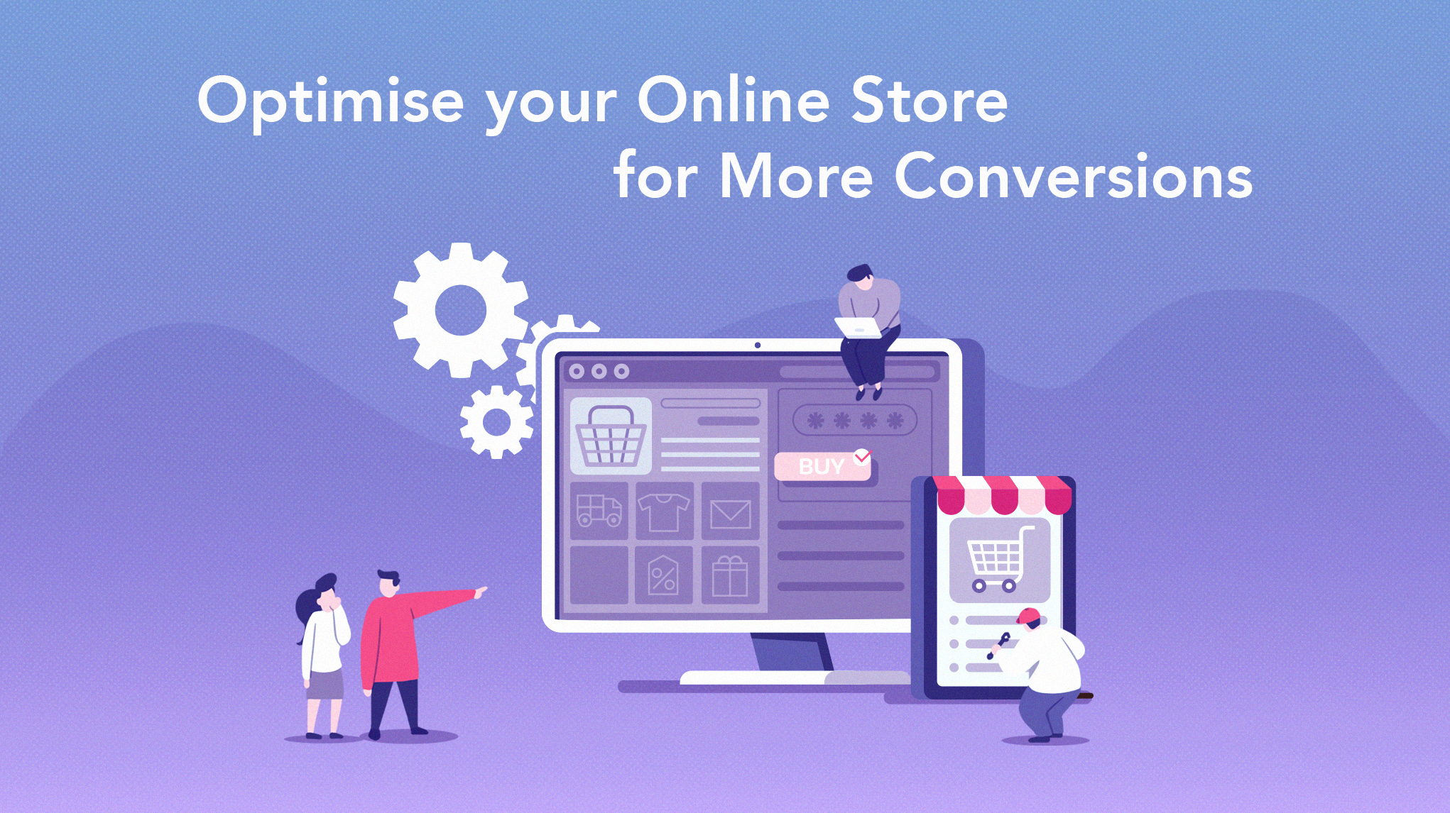 Optimise Your Online Store for More Conversions