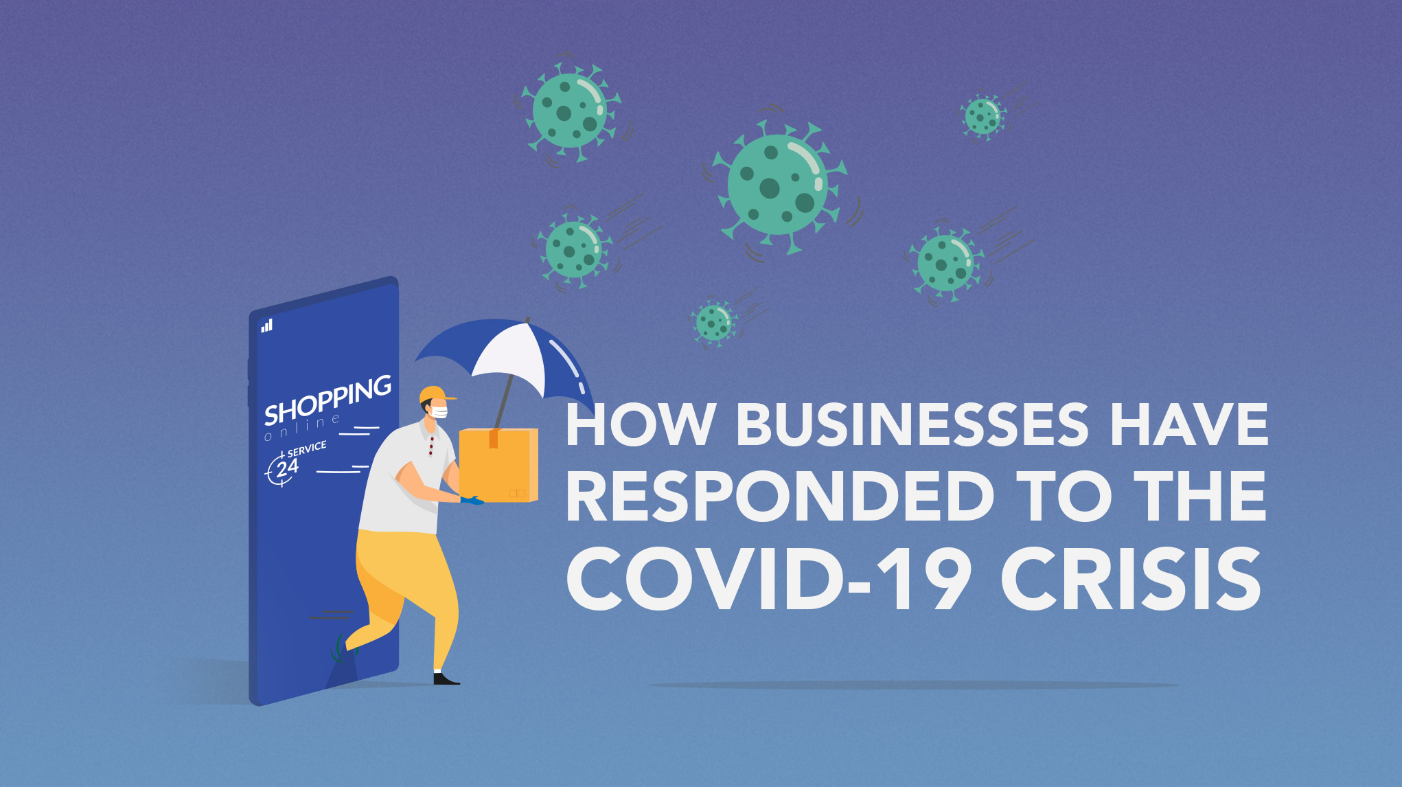 How Businesses Have Responded to the Covid-19 Crisis