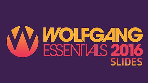 Wolfgang Essentials 2016 - Slides