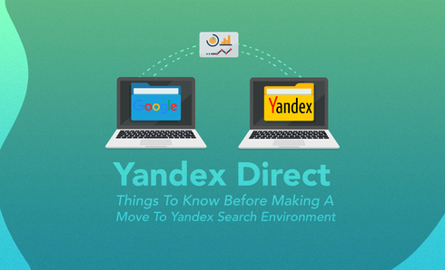 Yandex Direct - Things To Know Before Making A Move To Yandex Search Environment
