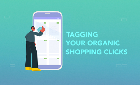 Tagging Your Organic Shopping Clicks