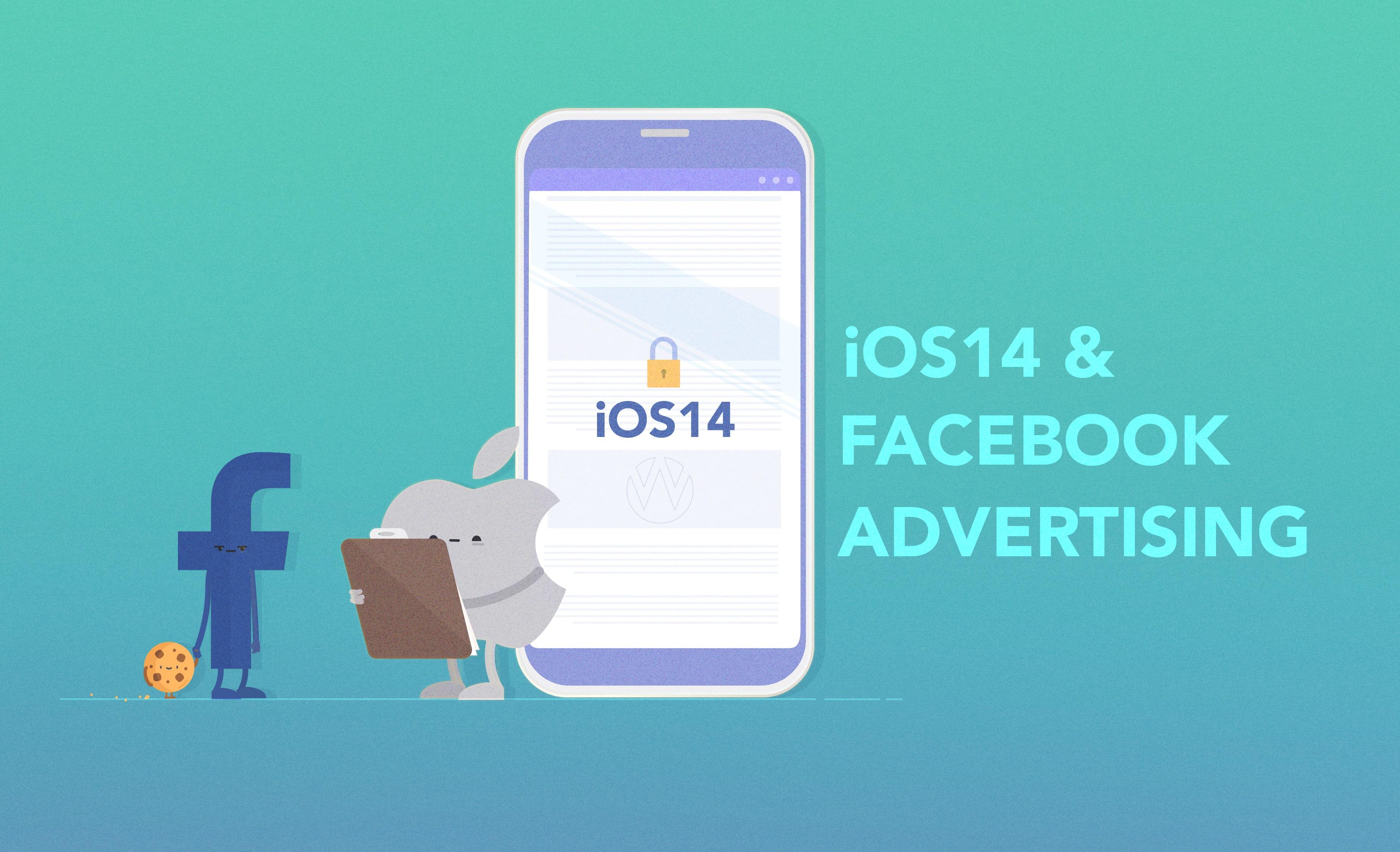 iOS14 & Facebook Advertising