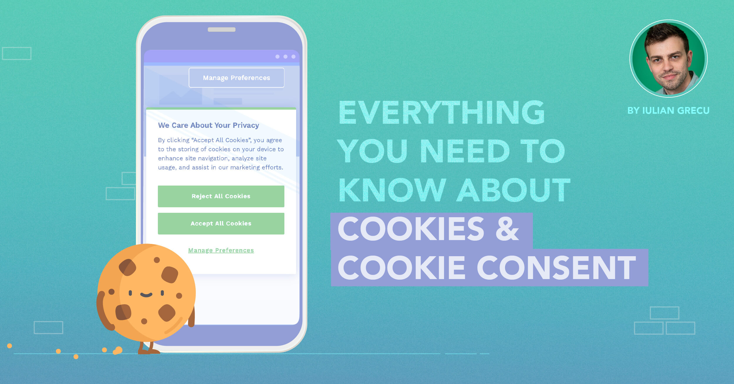Everything to know about Cookie Consent by Iulian Grecu, Cookie Consent Expert