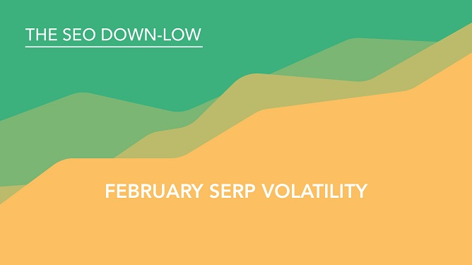 February SERP Volatility Google SERPs