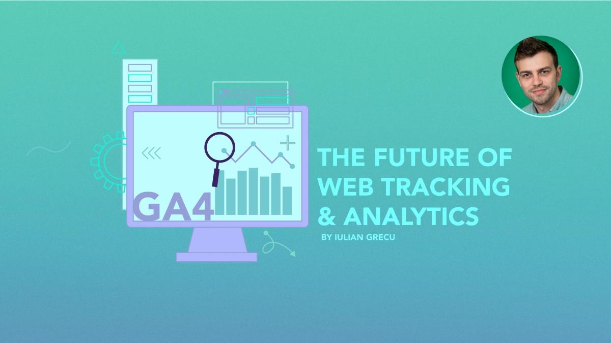 Google Analytics 4 - the future of web tracking