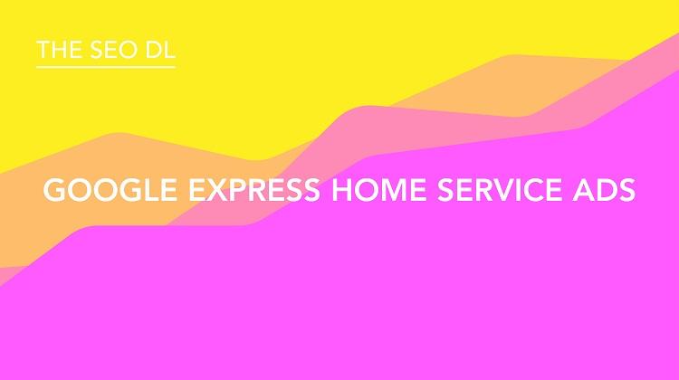 Google Express Home Service Ads