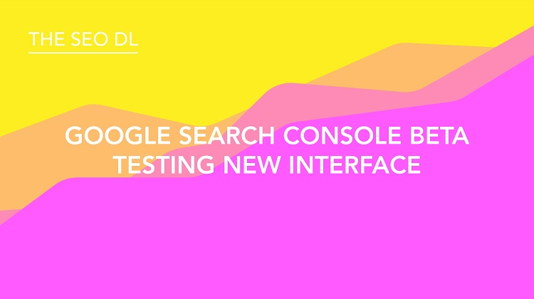 Google Search Console New Interface