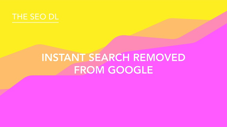 Instant Search Removed From Google