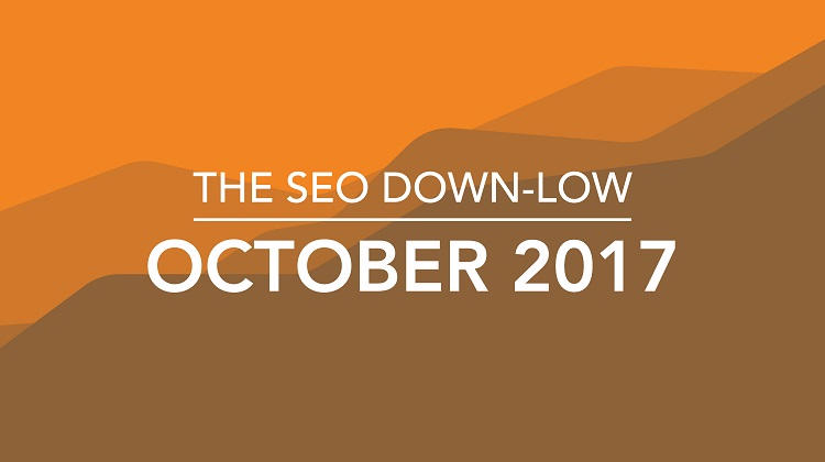 The SEO Down-Low October 2017