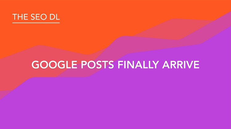 Google Posts Arrive Globally