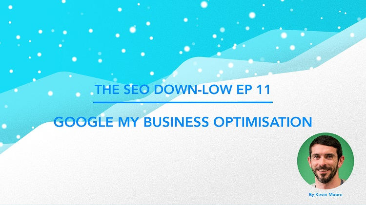 SEO Down Low Episode 11