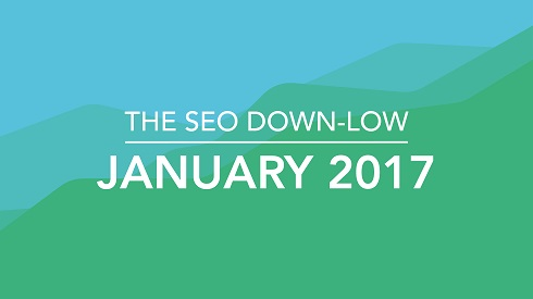 The SEO Down-Low January 2017