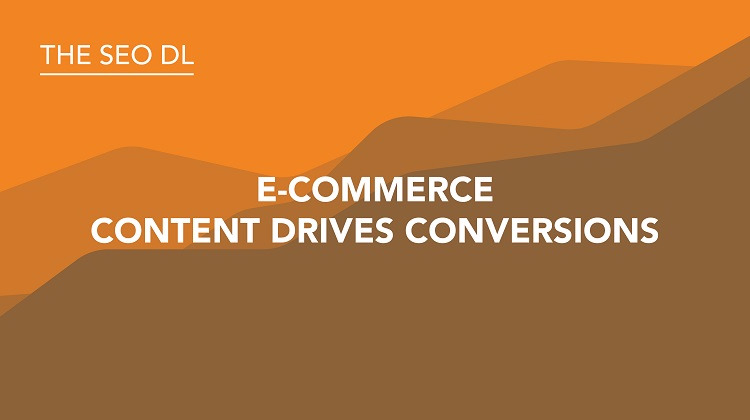 e-commerce Content Drives Conversions