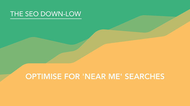 Optimise For Near Me Searches