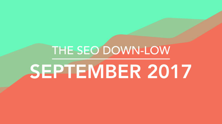 SEO Down Low September 2017