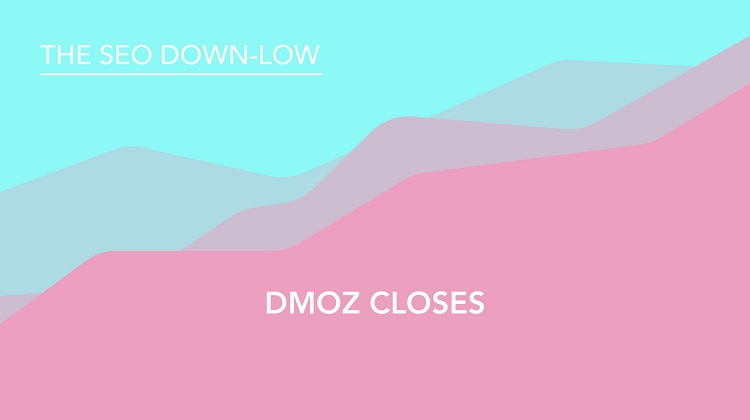 DMOZ Closes - SEO Down Low
